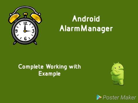 Android Example : Alarm Manager Complete Working – Android